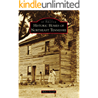 Historic Homes of Northeast Tennessee (Images of America) book cover