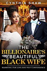 The Billionaire's Beautiful Black Wife (BWWM, Marriage of Convenience Loveless Relationships New Lease On Life Romance Book 2) Kindle Edition