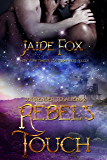 Rebel's Touch (Surrender to Aliens Book 2)