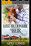 Lost Billionaire Heir: Billionaire Cowboy Sweet Romance (Texas Ranch Romance Book 8)