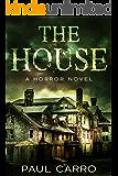 The House: A Horror Novel