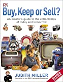 Buy, Keep, or Sell?: An Insider's Guide to the Collectables of Today and Tomorrow