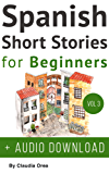 Spanish: Short Stories for Beginners + Audio Download Volume 3: Improve your reading and listening skills in Spanish (Spanish Short Stories) (English Edition)