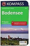 Bodensee: Wanderführer mit Extra-Tourenkarte 1:75.000, 75 Touren, GPX-Daten zum Download. (KOMPASS-Wanderführer, Band 5606)