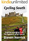 Cycling South: a cycling adventure from The Highlands to the Islands (Eurovelo Series Book 6)