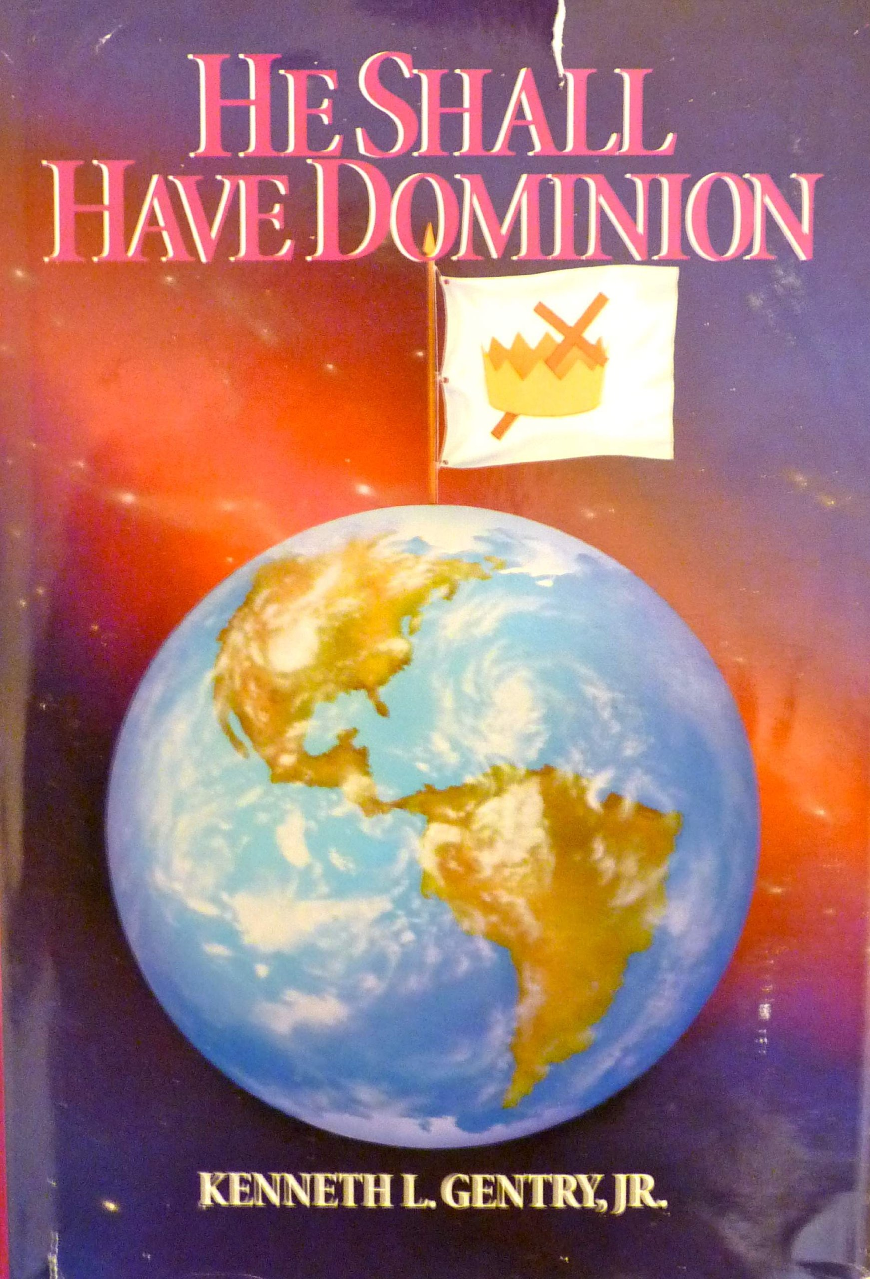 He Shall Have Dominion A Postmillennial Eschatology By Kenneth L Gentry Jr