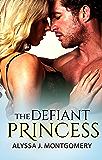 The Defiant Princess (Royal Affairs Book 1)