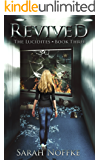 Revived: A YA Sci-Fi Fantasy Adventure (A Dream Traveler Series: The Lucidites Book 3)