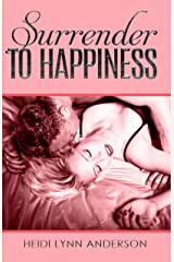Surrender to Happiness Kindle Edition