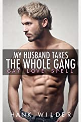 My Husband Takes The Whole Gang: Gay Love Spell