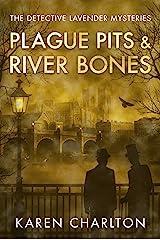 Plague Pits & River Bones (The Detective Lavender Mysteries Book 4) Kindle Edition