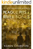Plague Pits & River Bones (The Detective Lavender Mysteries Book 4)