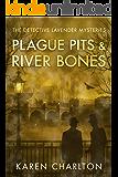 Plague Pits & River Bones (The Detective Lavender Mysteries Book 4)