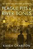 Plague Pits & River Bones (The Detective Lavender Mysteries Book 4) (English Edition)