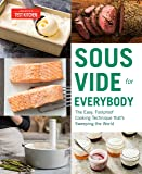 Sous Vide for Everybody: The Easy, Foolproof Cooking Technique That's Sweeping the World (Americas Test Kitchen)
