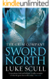 Sword Of The North (The Grim Company Book 2)