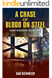 A Chase of Blood on Steel: Hobo Kingdom: Book One (The Hobo Kingdom 1)