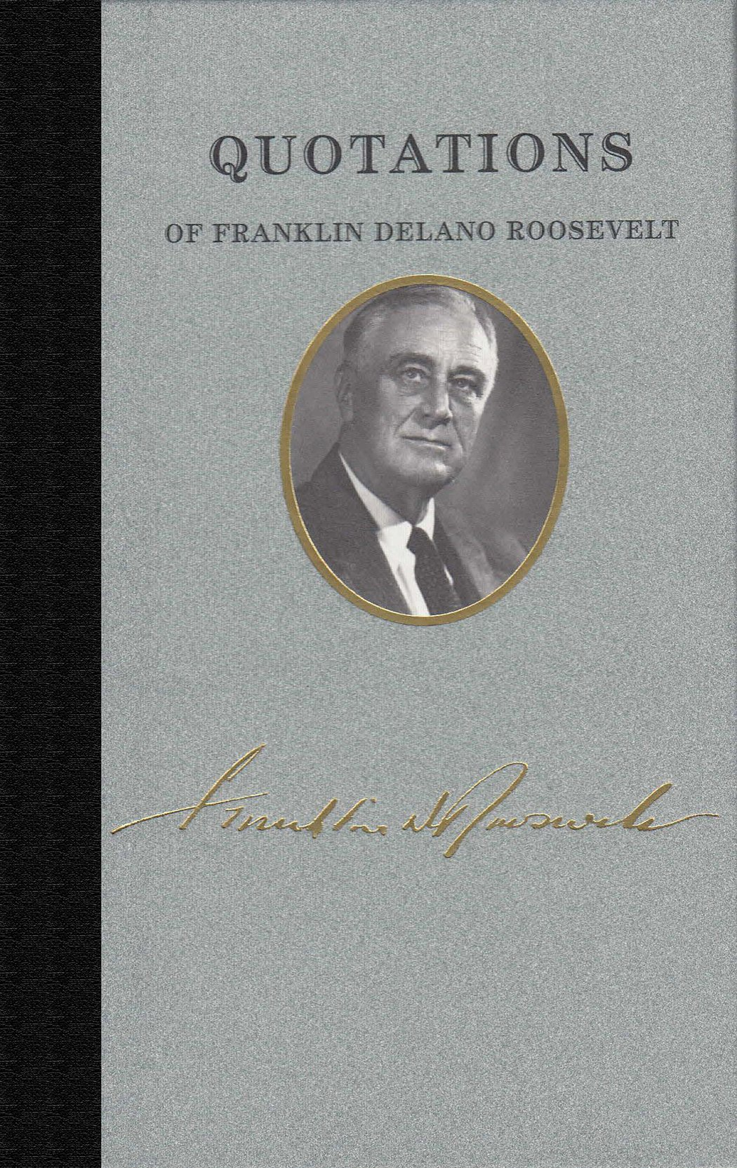 Read Online Quotations of Franklin D. Roosevelt (Great American Quote Books) pdf