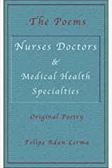 Nurses Doctors & Medical Health Specialists - The Poems Kindle Edition