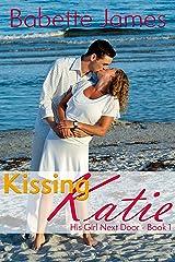 Kissing Katie (His Girl Next Door Book 1) Kindle Edition