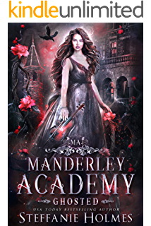 Amazon Com Haunted A Paranormal Reverse Harem Bully Romance Manderley Academy Book 2 Ebook Holmes Steffanie Kindle Store