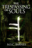The Trespassing of Souls