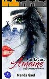 Por Favor, Ámame (2º edición): (Saga Unidas por la Red - libro 1)