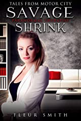 Savage Shrink: Tales From Motor City Series Kindle Edition