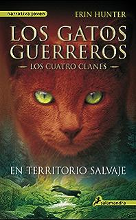 En territorio salvaje: Los gatos guerreros I - Los cuatro clanes (Los Gatos Guerreros