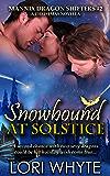 Snowbound at Solstice: A Christmas Novella (Mannix Dragon Shifters Book 2)
