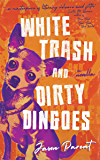 White Trash and Dirty Dingoes