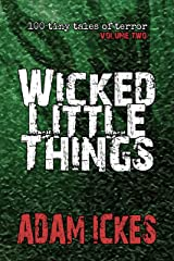 Wicked Little Things (100 Tiny Tales of Terror Book 2) Kindle Edition
