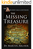 The Missing Treasure: Exciting Historical Fiction about  English Archers, the Crusades, gold and silver treasure hunters, early Marines, and the war at ... Middle Ages (The Company of Archers Book 8)
