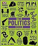 The Politics Book (Big Ideas Simply Explained)