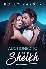 Auctioned To The Sheikh (All He Desires Book 5) Kindle Edition