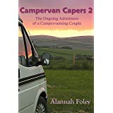 Campervan Capers 2: The Ongoing Adventures of a Campervanning Couple