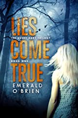 Lies Come True (The Avery Hart Trilogy Book 1) Kindle Edition