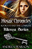 Mosaic Chronicles Books 1-5 and the Complete Kilenya Series