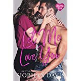 Let Me Love You (All of Me Duet Book 2)