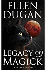 Legacy Of Magick (Legacy Of Magick Series, Book 1) Kindle Edition
