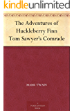 The Adventures of Huckleberry Finn Tom Sawyer's Comrade