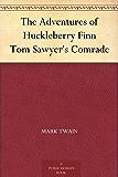 The Adventures of Huckleberry Finn Tom Sawyer's Comrade (哈克贝利·费恩历险记) (免费公版书)