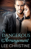 A Dangerous Arrangement (Dangerous Arrangements Book 1)