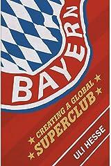 Bayern: Creating a Global Superclub Kindle Edition