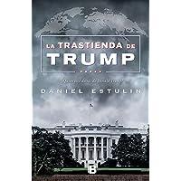 La trastienda de Trump (Spanish Edition)