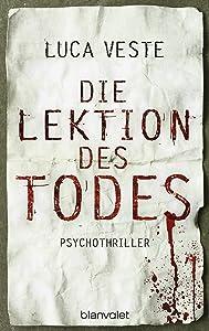 Die Lektion des Todes: Psychothriller (German Edition)