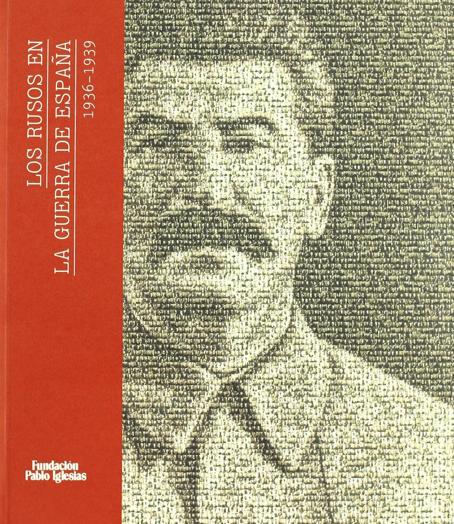Los rusos en la guerra de España 1936-1939: Amazon.es: Miralles ...