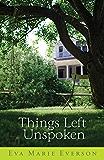 Things Left Unspoken: A Novel
