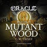 Oracle - Mutant Wood (Volume 5)