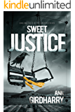 Sweet Justice: A Gripping Psychological Suspense Thriller (Chilling Tales of the Unexpected Book 3)
